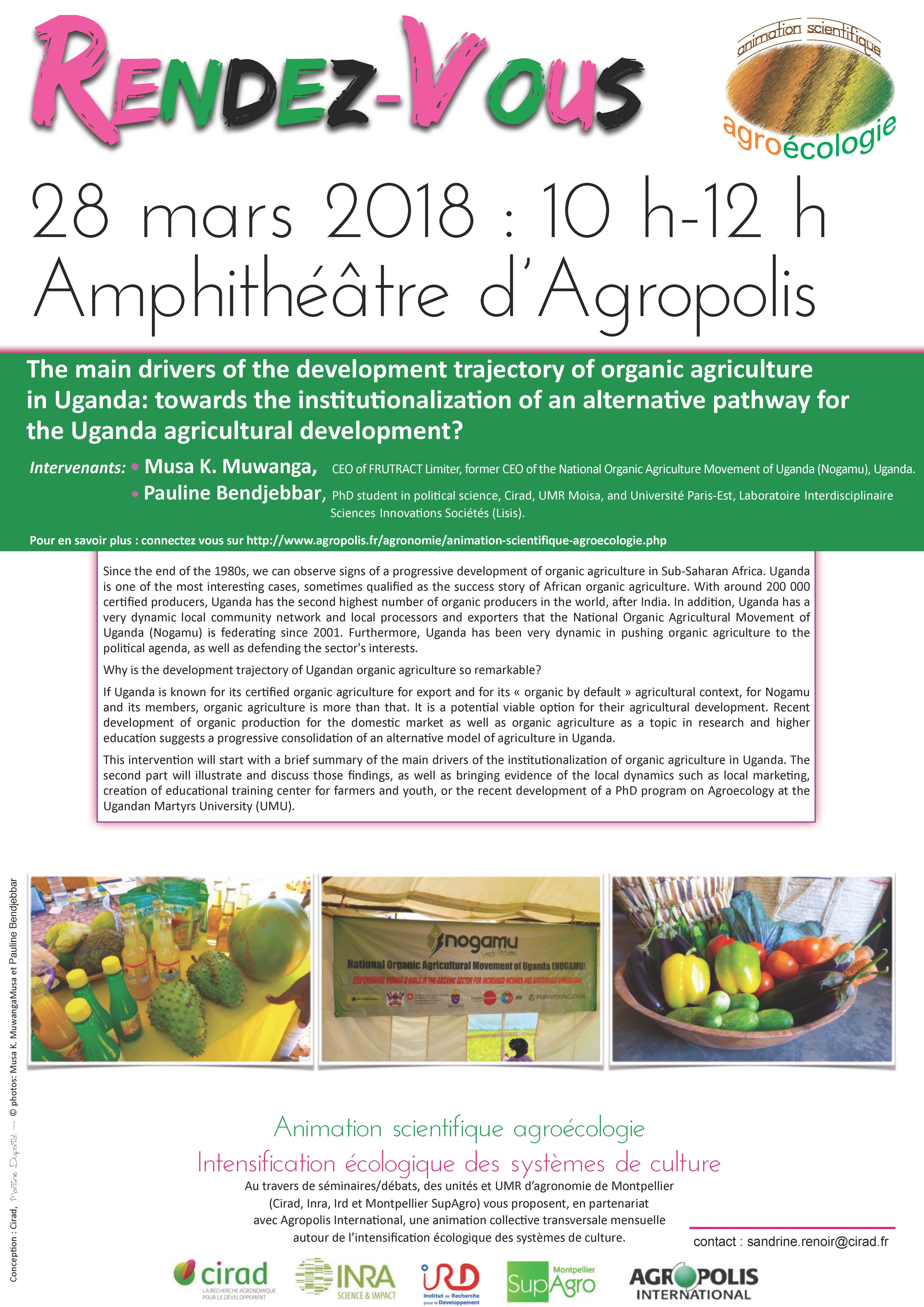 Save the date: Scientific animation on Agroecology - Ecological intensification of cropping systems: 'The main drivers of the development trajectory of organic agriculture in Uganda: towards the institutionalization of an alternative pathway for the Uganda agricultural development?' – March 28, 2018, 10am-12pm, Agropolis International, Montpellier
