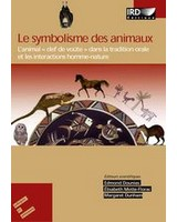 Le symbolisme des animaux. L'animal, clef de vo�te de la relation entre l'homme et la nature ?/Animal symbolism. Animals, keystone in the relationship between Man and Nature?