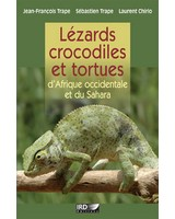 L�zards, crocodiles et tortues d�Afrique occidentale et du Sahara