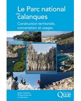 Le Parc national des calanques  - Construction territoriale, concertation et usages