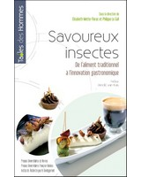Savoureux insectes - De l'aliment traditionnel à l'innovation gastronomique