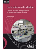 De la science à l'industrie - Cellules souches embryonnaires et biotechnologies en France