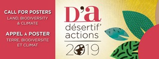 Call for posters before 06 may 2019 for the international Desertif'actions 2019 Summit in Ouagadougou/ Burkina-Faso to produce the recommendations of civil society on the themes Land, Biodiversity and Climate Date : June 19, 2019 to June 22, 2019