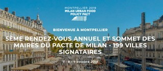 Montpellier hosts, from 07 to 09/10/2019, 200 cities for the Milan urban food policy pact: