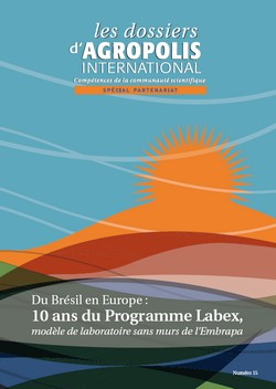 10 ans du Programme Labex - dossier thématique d'Agropolis International, n° 15, octobre 2012, 48 pages