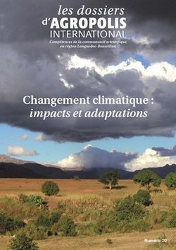 Dossier Agropolis International Changement climatique : impacts et adaptations